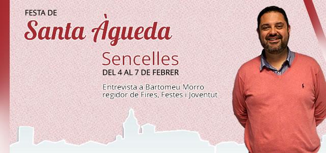 """""""Santa Àgueda és dir Sencelles, fogueró, correfoc, ball de bot, gloses i un homenatge a la dona més major i la nina més jove"""""""